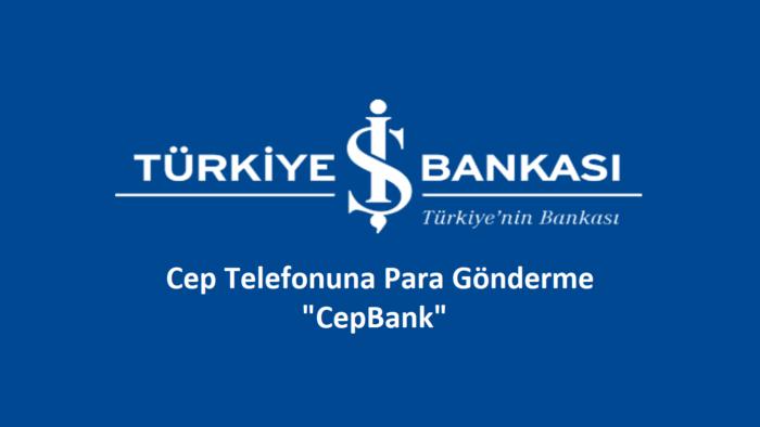 İş Bankası CepBank (Cebe Havale) Yapma