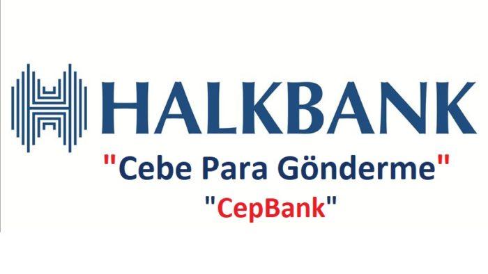 Halkbank CepBank (Cebe Havale) Yapma