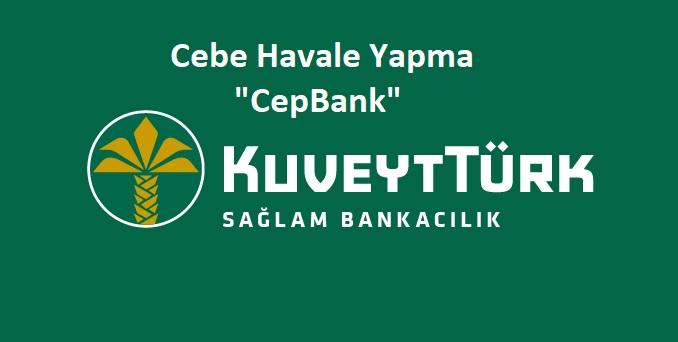 Kuveyt Türk CepBank (Cebe Havale) Yapma