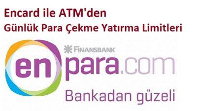 Enpara ATM' den Günlük Para Çekme Yatırma Limitleri