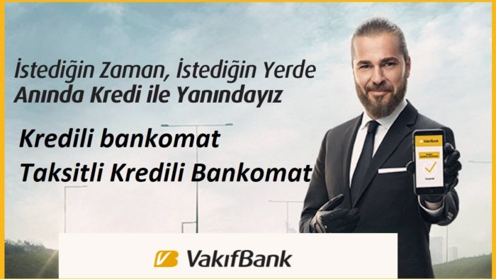 Vakıfbank Kredili Bankomat Özellikleri