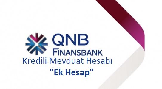 QNB Finansbank Ek Hesap ve Özellikleri