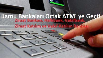 Kamu Bankaları Ortak ATM Uygulaması Başladı