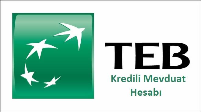 TEB Kredili Mevduat Hesabı (KMH) ve Özellikleri