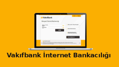 Vakıfbank İnternet Bankacılığı Şifre Alma Nasıl Yapılır?