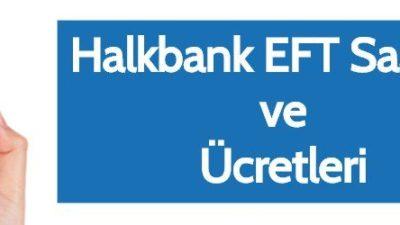 Halkbank EFT / Havale Ücretleri ve Saatleri