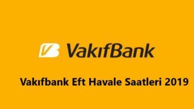 Vakıfbank EFT / Havale Ücretleri ve Saatleri
